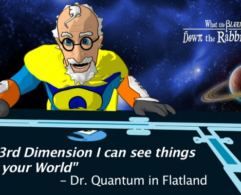 What the Bleep Meme: Flatland